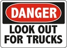 Aldon 6-LOOK Danger - Look Out For Trucks Sign