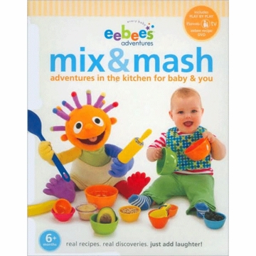 Eebee's Mix & Mash Adventures in The Kitchen for Baby and You Book