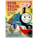 Thomas & Friends Stop, Train, Stop! a Thomas the Tank Engine Story