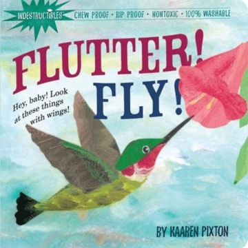 Indestuctibles Flutter! Fly! by Kaaren Tixton