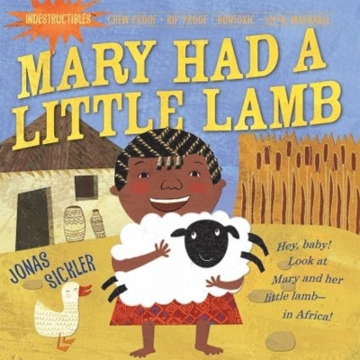 Indestructibles: Mary Had A Little Lamb by Jonas Sickler
