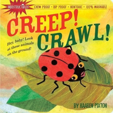 Indestructibles Creep! Crawl! by Kaaren Pixton