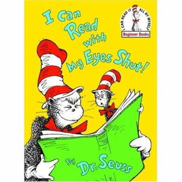 Dr. Seuss I Can Read With My Eyes Shut!
