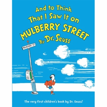 Dr. Seuss And To Think That I Saw It On Mulberry Street