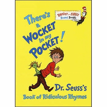 Dr. Seuss There's a Wocket in My Pocket!