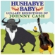 Hushabye Country Lullaby Renditions of Johnny Cash