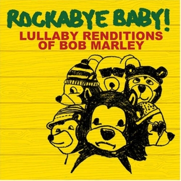 Rockabye Baby Lullaby Renditions of Bob Marley