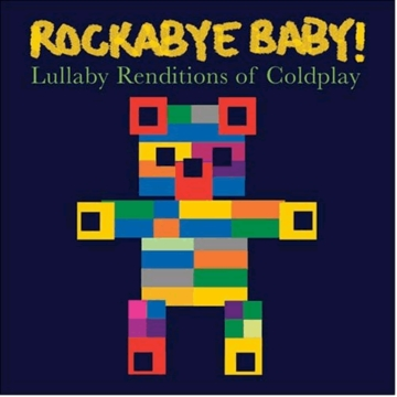 Rockabye Baby Lullaby Renditions of Coldplay