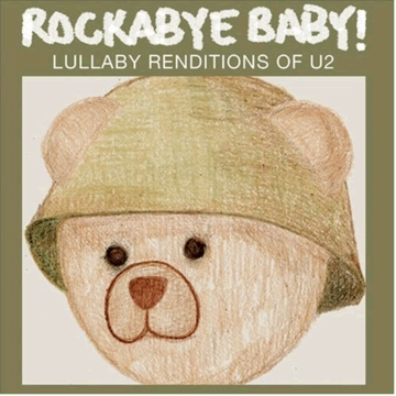 Rockabye Baby Lullaby Renditions of U2