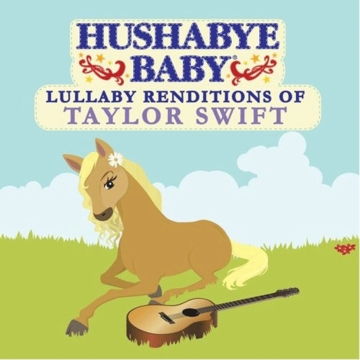 Hushabye Baby! Lullaby Renditions of Taylor Swift