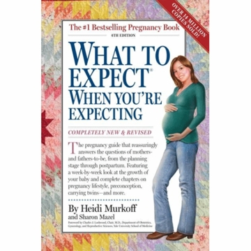 What to Expect When You're Expecting 4th Edition by Heidi Muroff & Sharon Mazel