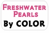 Freshwater Pearls - By Colors