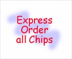 EXPRESS ORDER ALL CHIPS