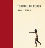 Nancy Spero: Torture of Women