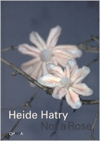 Heide Hatry: Not a Rose