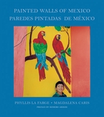 Phyllis La Farge & Magdalena Caris: Painted Walls of Mexico
