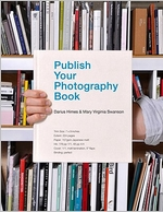 Darius D. Himes etc: Publish Your Photography Book