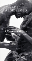 Adel Abdessemed: Conversation with Pier Luigi Tazzi