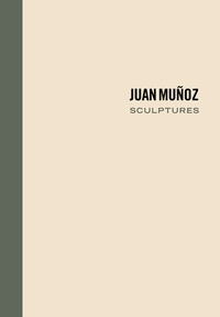 Juan Mu�oz: Sculptures