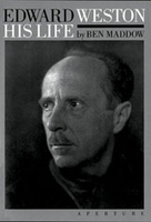 Edward Weston: His Life