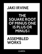 Jaki Irvine: The Square Root of Minus One Is Plus or Minus i