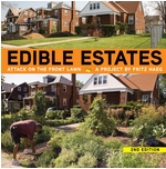 Edible Estates: Attack on the Front Lawn, 2nd Revised Edition