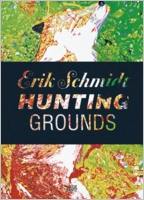 Erik Schmidt: Hunting Grounds