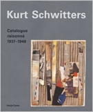 Kurt Schwitters: Catalogue Raisonn� Volume 3 1937-1948