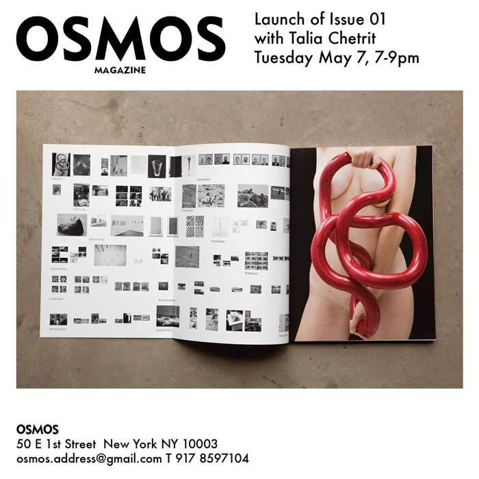 Join editor Cay Sophie Rabinowitz and photographer Talia Chetrit for the launch of Issue 01 of Osmos magazine,Tuesday, May 7 from 7-9PM at OSMOS Address,50 East 1st Street, New York.  May 7: Osmos Magazine Launches Issue 01