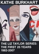 Kathe Burkhart: The Liz Taylor Series