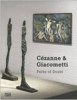 C�zanne & Giacometti: Paths of Doubt