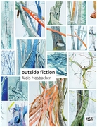 Alois Mosbacher: Outside Fiction