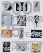 Artists' Editions for Parkett: 200 Art Works 25 Years