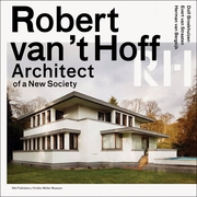 Robert van �t Hoff: Architect of a New Society
