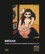 Br�cke: The Birth of Expressionism 1905-1913