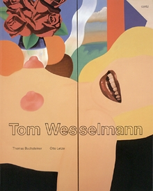 Tom Wesselmann: A Retrospective Survey 1959 To 1993