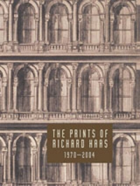 Richard Haas: The Prints Of Richard Haas