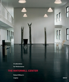 Robert Wilson: The Watermill Center