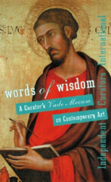 Words Of Wisdom: A Curator's Vade Mecum