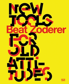 Beat Zoderer: New Tools for Old Attitudes