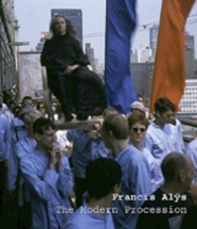 Francis Al�s: The Modern Procession