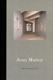 Juan Munoz: A Place Called Abroad