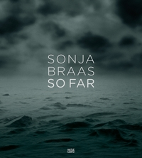 Sonja Braas: So Far