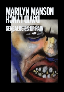 Marilyn Manson & David Lynch: Genealogies of Pain