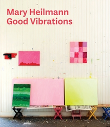 Mary Heilmann: Good Vibrations