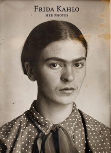 Frida Kahlo: Her Photos