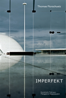 Thomas Florschuetz: Imperfekt