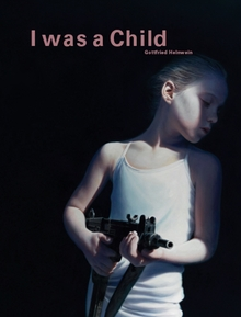Gottfried Helnwein: I Was a Child