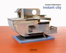 Lorenz Estermann: Instant City