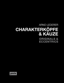 Arno Lederer: Originals and Eccentrics